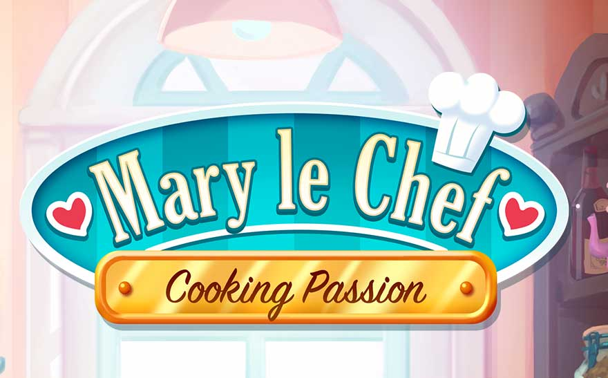 Mary le Chef – Cooking Passion Official Walkthrough