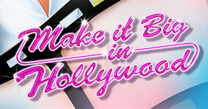 From Rags to Riches – Make It Big In Hollywood!