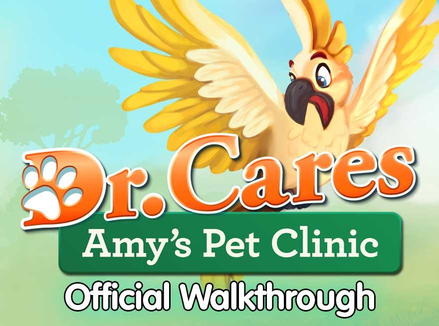 Dr. Cares – Amy's Pet Clinic Official Walkthrough
