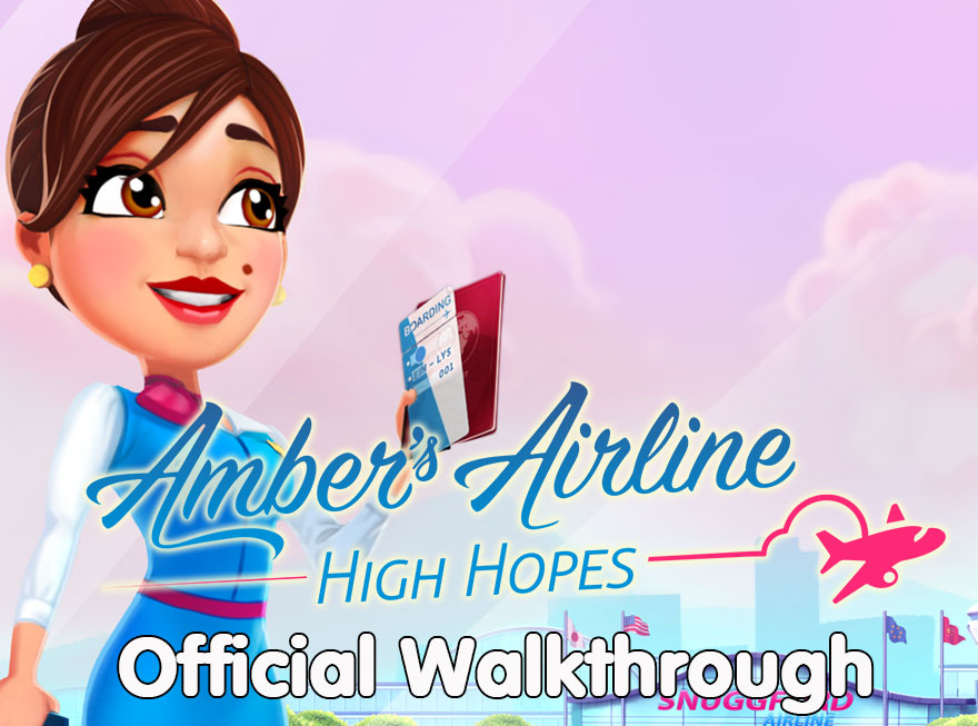 Amber's Airline – High Hopes Official Walkthrough