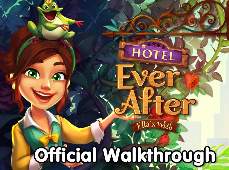 Hotel Ever After – Ella's Wish Official Walkthrough