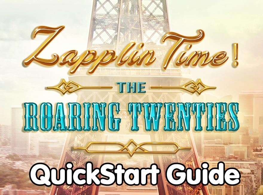 Zapplin Time! The Roaring Twenties – FAQ & QuickStart Guide