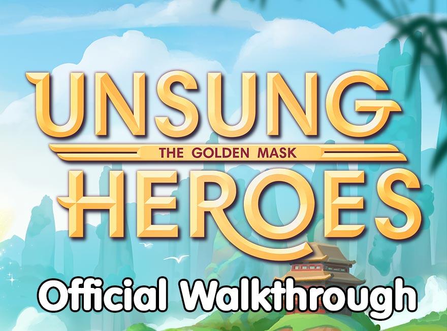 Unsung Heroes – The Golden Mask Official Walkthrough