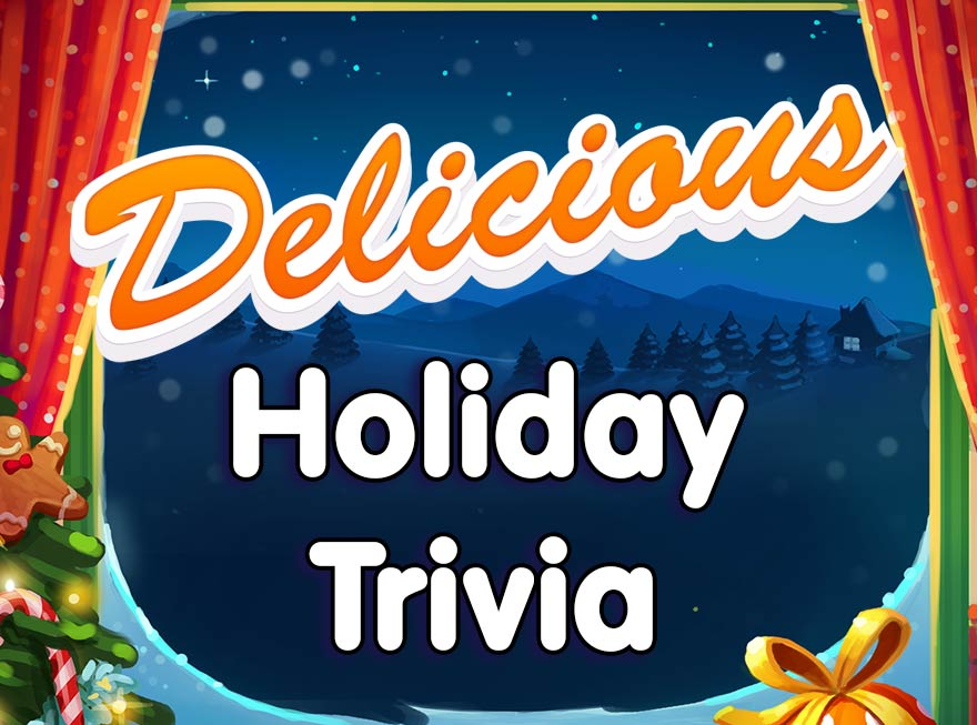 It's Time for Some Delicious Trivia! Did You Know…?