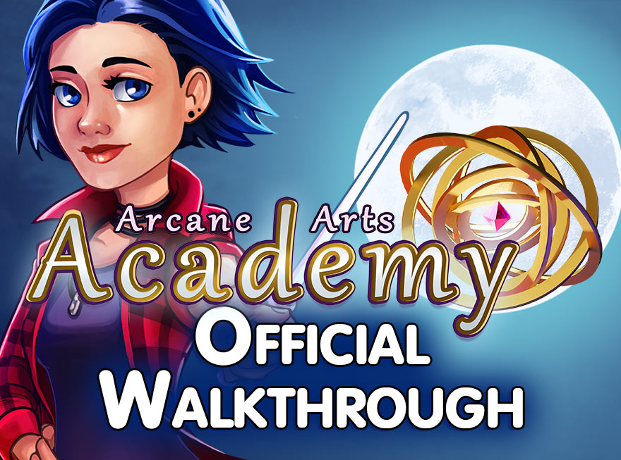 Arcane Arts Academy Official Walkthrough